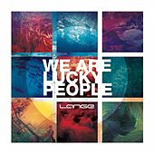 We Are Lucky People - EP by Lange