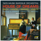 Play & Download House of Dreams by Tafelmusik Baroque Orchestra | Napster