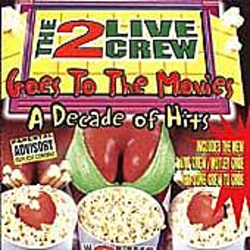 Goes To The Movies: A Decade Of Hits by 2 Live Crew