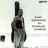 Play & Download East Coasting (Original Recording Remastered 2013) by Charles Mingus | Napster