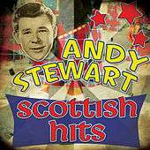 Play & Download Scottish Hits by Andy Stewart | Napster