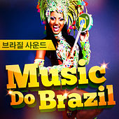 Play & Download Music Do Brazil (브라질을 느껴보세요) by Various Artists | Napster