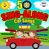 50 Sing-Along Car Songs by Songs For Children
