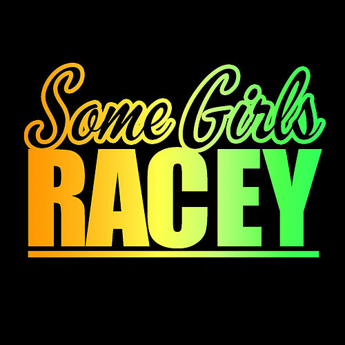 Play & Download Some Girls by Racey | Napster