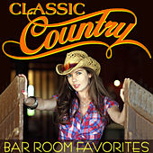 Play & Download Classic Country - Bar Room Favorites by Various Artists | Napster