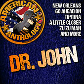 American Anthology: Dr. John von Dr. John