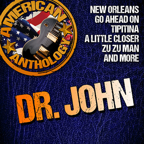 Play & Download American Anthology: Dr. John by Dr. John | Napster