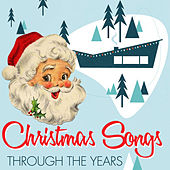 Play & Download Christmas Songs Through the Years by Various Artists | Napster
