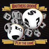 Play & Download Play the Game by The Brothers Groove | Napster