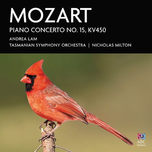Play & Download Mozart: Piano Concerto No. 15, K. 450 by Andrea Lam | Napster
