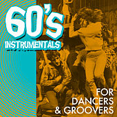 Play & Download 60's Instrumentals for Dancers & Groovers by Various Artists | Napster