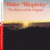 Play & Download The Return of the Original (Digitally Remastered) by Walter Wanderley | Napster