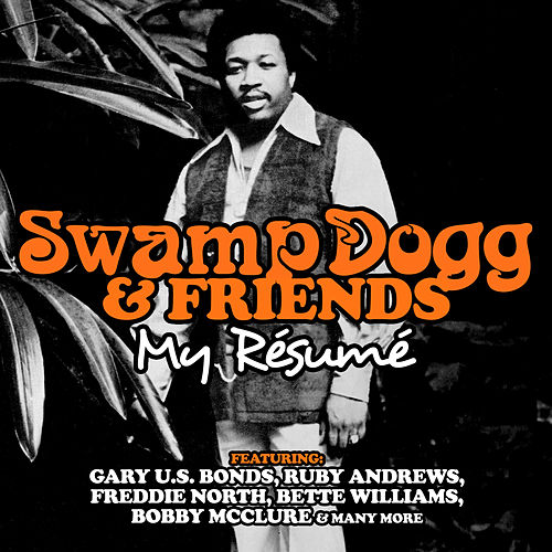 Swamp Dogg & Friends: My Résumé by Swamp Dogg
