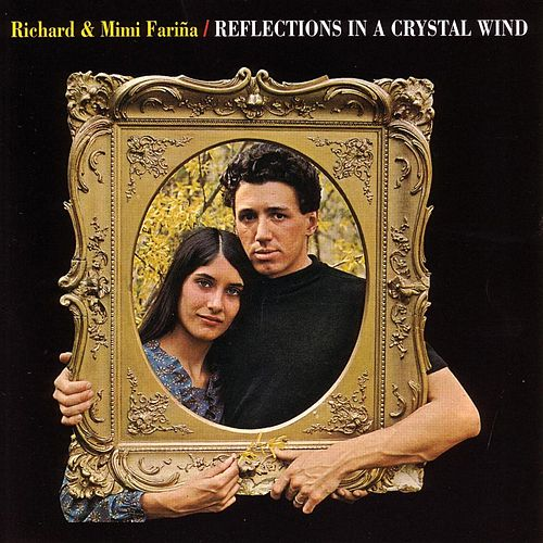 Play & Download Reflections In A Crystal Wind by Mimi & Richard Farina | Napster