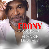 Play & Download Frankie Beverly interviews with Ebony Moments (Live Interview) by Maze Featuring Frankie Beverly | Napster