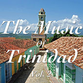 Play & Download The Music of Trinidad Vol. 2 by Various Artists | Napster