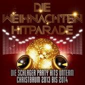 Play & Download Die Weihnachten Hitparade – Die Schlager Party Hits unterm Christbaum 2013 bis 2014 by Various Artists | Napster