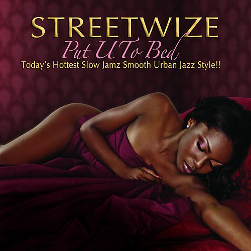 Put U To Bed by Streetwize