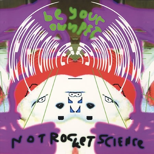 Not Rocket Science by Be Your Own Pet