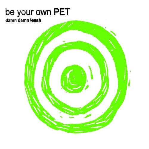 Play & Download Damn Damn Leash / Electric Shake by Be Your Own Pet | Napster