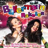 Ballermann Raketen - Die Party Hits für Weihnachten und die Silvester Schlager Fete 2013 bis 2014 by Various Artists