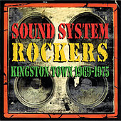 Play & Download Sound System Rockers: Kingston Town 1969-1975 by Various Artists | Napster