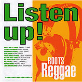 Play & Download Listen Up! Roots Reggae by Various Artists | Napster