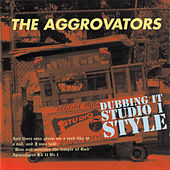 Play & Download Dubbing It Studio 1 Style by The Aggrovators | Napster