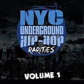 N.Y.C. Underground Hip-Hop Rarities, Vol. 1 by Various Artists
