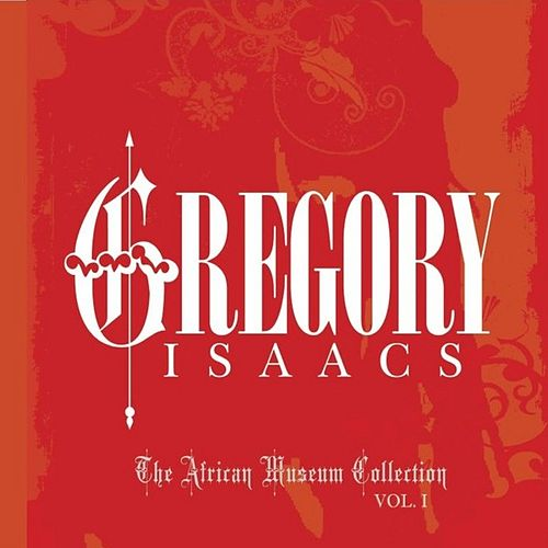 The African Museum & Tad's Collection Vol. 1 by Gregory Isaacs