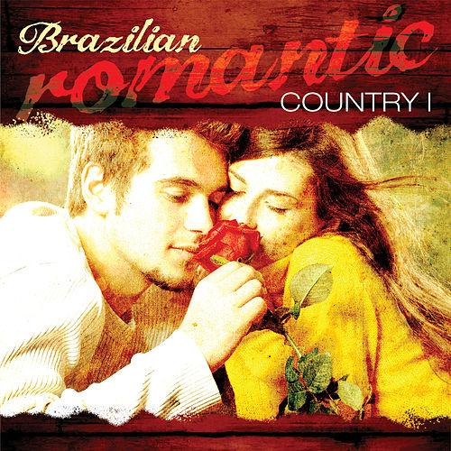 Play & Download Brazilian Romantic Country, Vol 1 by Various Artists | Napster