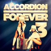 Accordion Forever, Vol. 3: 100 Tracks for the Ultimate Accordion Fan von Various Artists