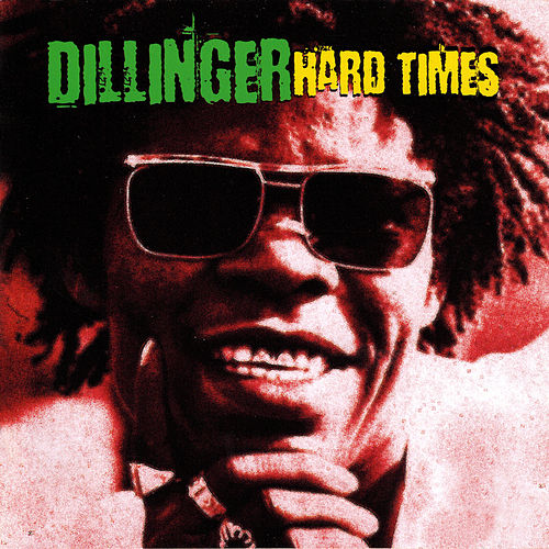 Play & Download Hard Times by Dillinger | Napster
