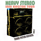 Heavy Stereo Inna Kingston Town: Sound System Rockers Vol. 2 by Various Artists