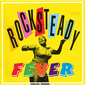 Play & Download Rocksteady Fever by Various Artists | Napster