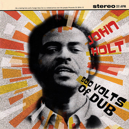 Play & Download 500 Volts Of Dub by John Holt | Napster