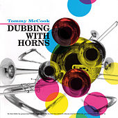 Play & Download Dubbing With Horns by Tommy McCook | Napster