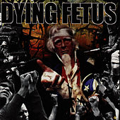 Destroy The Opposition by Dying Fetus