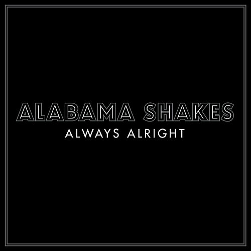 Play & Download Always Alright by Alabama Shakes | Napster