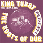 Presents The Roots Of Dub by King Tubby