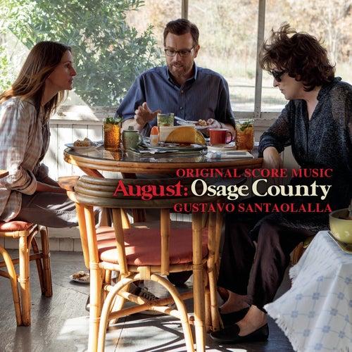 August: Osage County - Original Score Music by Gustavo Santaolalla