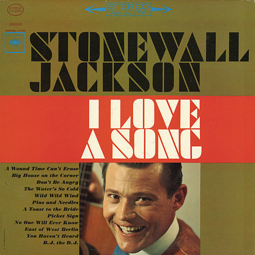I Love a Song by Stonewall Jackson