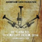Return to Rockfort Rock Riddim 2014 by Various Artists