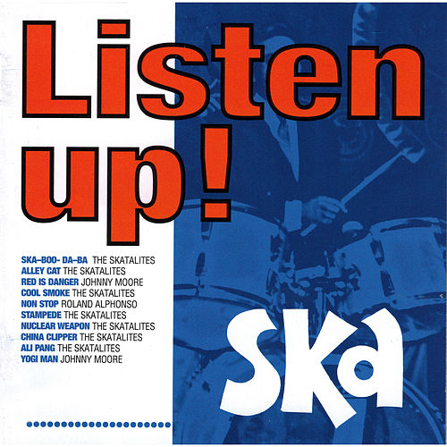 Play & Download Listen Up! Ska by Various Artists | Napster