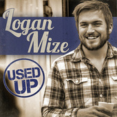 Play & Download Used Up by Logan Mize | Napster