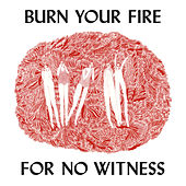 Play & Download Burn Your Fire For No Witness by Angel Olsen | Napster