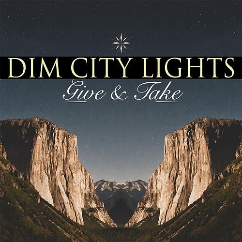Play & Download Give & Take by Dim City Lights | Napster