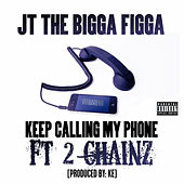 Play & Download Phone Calls by JT the Bigga Figga | Napster