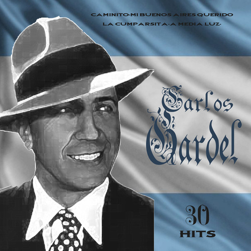 Play & Download 30 Hits Carlos Gardel by Carlos Gardel | Napster