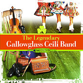 Play & Download The Legendary Gallowglass Ceili Band - Irish Dancing Music (Special Remastered Edition) by Gallowglass Ceili Band | Napster
